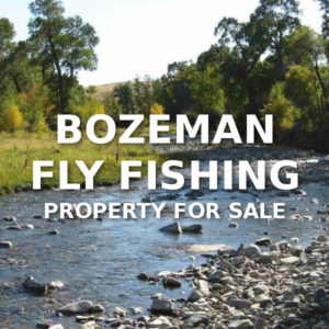 Bozeman Fly Fishing Property For Sale