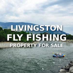 Livingston Fly Fishing Property For Sale