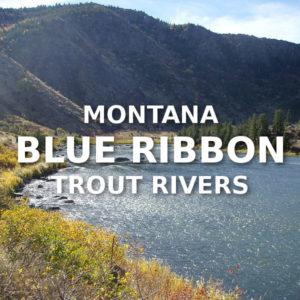 Montana Blue Ribbon Trout Rivers