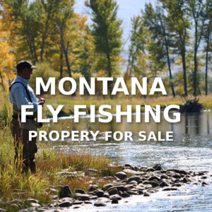 Montana Fly Fishing Property For Sale