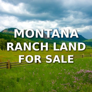 Montana Ranch Land For Sale