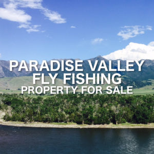 Paradise Valley Fly Fishing Property For Sale