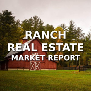 Ranch Real Estate Market Report