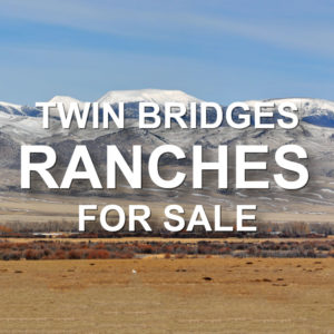 Twin Bridges Ranches For Sale